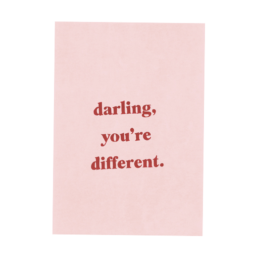 Jasmine Dowling Darling, You're Different Print