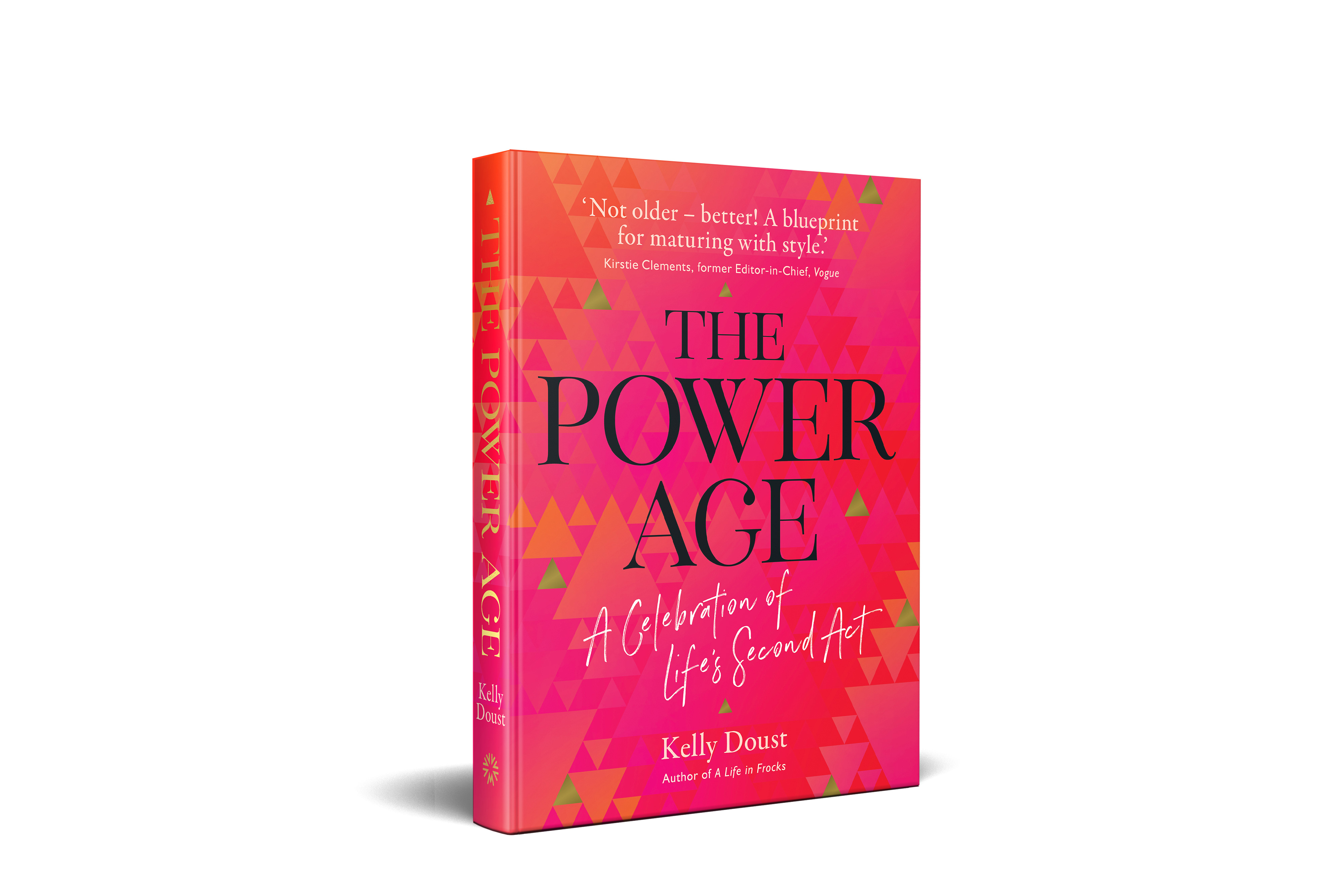 Kelly Doust on Why We Might Just Be Arriving At Our Power Age